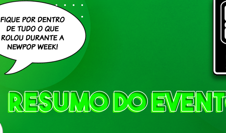 NEWPOP Week 2021 – O que rolou no primeiro dia do evento